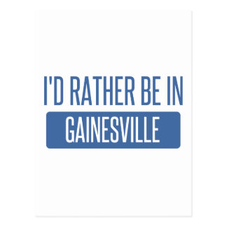 I'd rather be in Gainesville GA Postcard