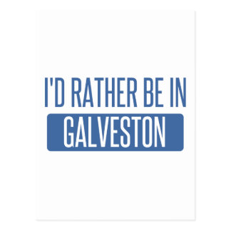 I'd rather be in Galveston Postcard