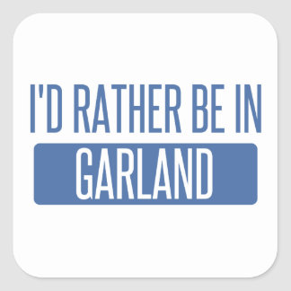 I'd rather be in Garland Square Sticker