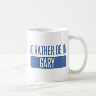 I'd rather be in Gary Coffee Mug