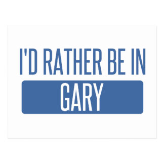 I'd rather be in Gary Postcard