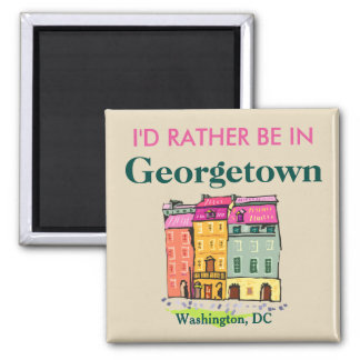 I'd Rather Be in Georgetown Magnet