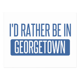 I'd rather be in Georgetown Postcard