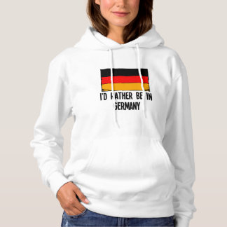 I'd Rather Be In Germany Hoodie