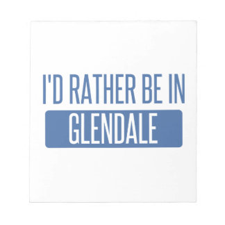 I'd rather be in Glendale AZ Notepad
