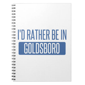 I'd rather be in Goldsboro Notebooks