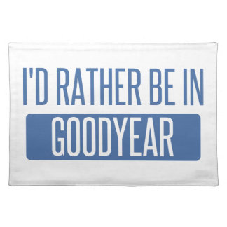 I'd rather be in Goodyear Placemat