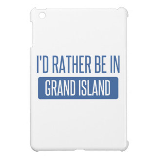 I'd rather be in Grand Island iPad Mini Cover