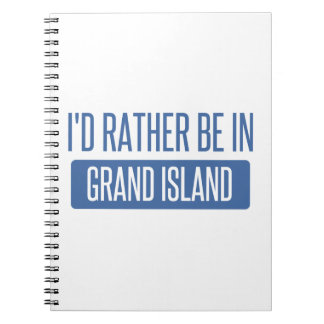 I'd rather be in Grand Island Notebook