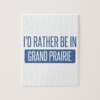 I'd rather be in Grand Prairie Jigsaw Puzzle