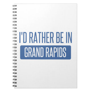 I'd rather be in Grand Rapids Notebook