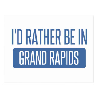 I'd rather be in Grand Rapids Postcard