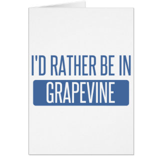 I'd rather be in Grapevine Card