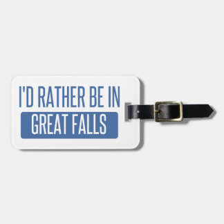 I'd rather be in Great Falls Luggage Tag