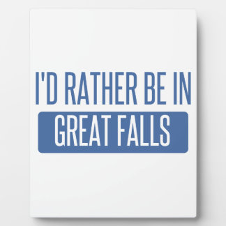 I'd rather be in Great Falls Plaque