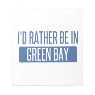 I'd rather be in Green Bay Notepad