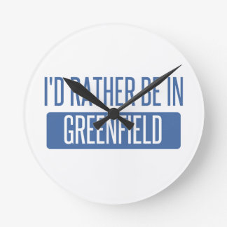 I'd rather be in Greenfield Round Clock