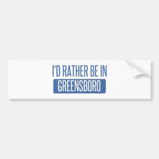 I'd rather be in Greensboro Bumper Sticker