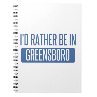 I'd rather be in Greensboro Notebooks