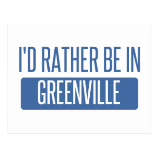 I'd rather be in Greenville NC Postcard