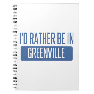I'd rather be in Greenville NC Spiral Notebook
