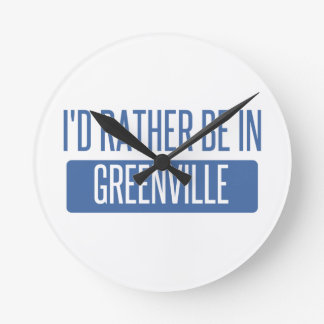 I'd rather be in Greenville SC Round Clock