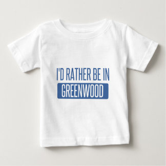 I'd rather be in Greenwood Baby T-Shirt