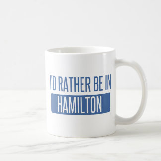 I'd rather be in Hamilton Coffee Mug