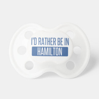 I'd rather be in Hamilton Dummy