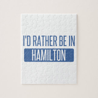 I'd rather be in Hamilton Jigsaw Puzzle