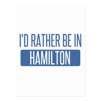 I'd rather be in Hamilton Postcard