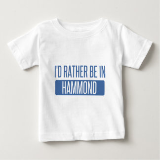 I'd rather be in Hammond Baby T-Shirt