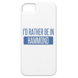 I'd rather be in Hammond iPhone 5 Cases