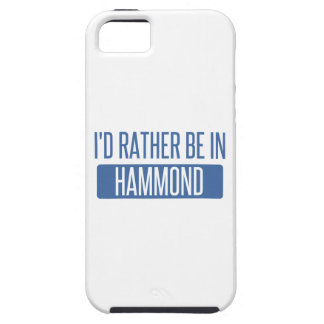 I'd rather be in Hammond iPhone 5 Covers