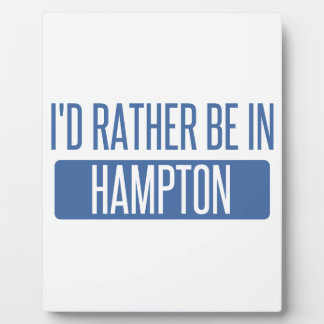 I'd rather be in Hampton Plaque