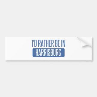 I'd rather be in Harrisburg Bumper Sticker
