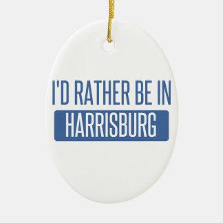 I'd rather be in Harrisburg Ceramic Ornament