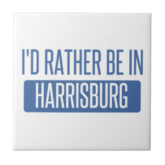 I'd rather be in Harrisburg Ceramic Tile