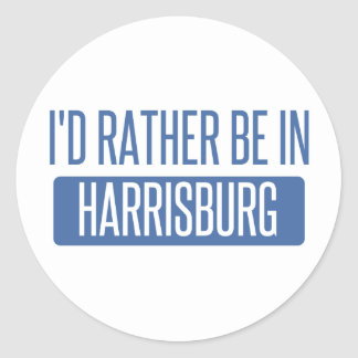 I'd rather be in Harrisburg Classic Round Sticker