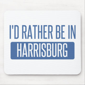 I'd rather be in Harrisburg Mouse Pad