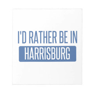 I'd rather be in Harrisburg Notepad
