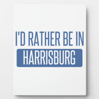 I'd rather be in Harrisburg Plaque