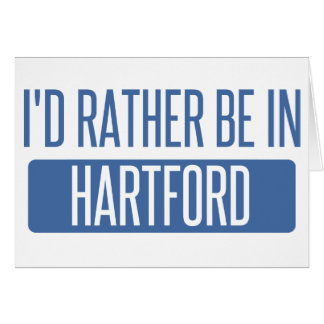 I'd rather be in Hartford Card