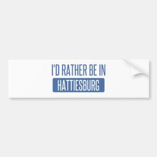 I'd rather be in Hattiesburg Bumper Sticker
