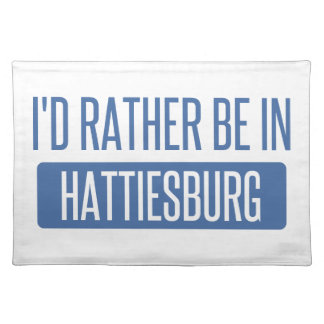 I'd rather be in Hattiesburg Placemat