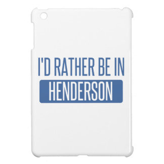 I'd rather be in Henderson iPad Mini Cases