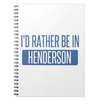 I'd rather be in Henderson Notebook