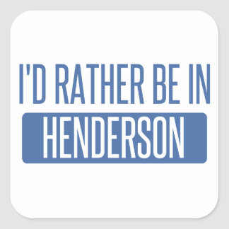 I'd rather be in Henderson Square Sticker