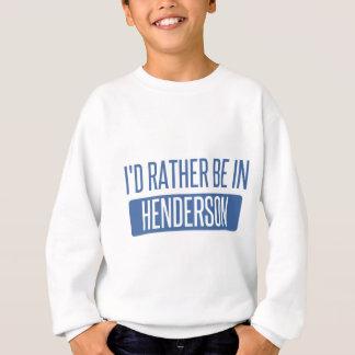 I'd rather be in Henderson Sweatshirt