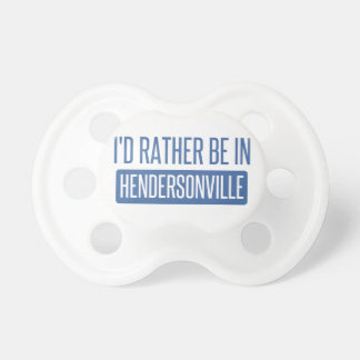 I'd rather be in Hendersonville Pacifiers